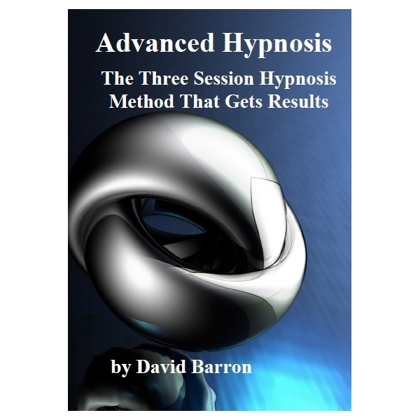 Advanced Hypnosis: The Three Session Hypnosis Method that ...
